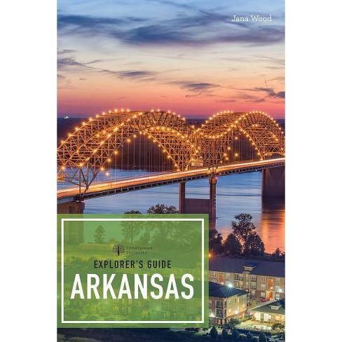 Explorer's Guide Arkansas - (Explorer's Complete) 2nd Edition by  Jana Wood (Paperback) - image 1 of 1