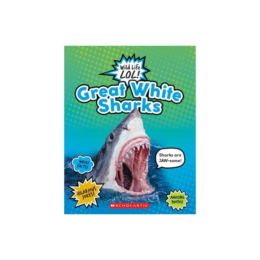 Great White Sharks Wild Life Lol By Scholastic Paperback