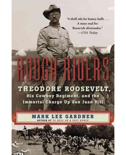 Rough Riders : Theodore Roosevelt, His Cowboy Regiment, and the Immortal Charge Up San Juan Hill - image 1 of 1