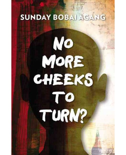 No More Cheeks to Turn? (Paperback) (Sunday Bobai Agang) - image 1 of 1
