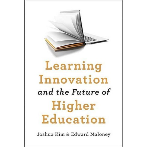 Learning Innovation and the Future of Higher Education - (Tech.Edu: A Hopkins Education and Technology) - image 1 of 1