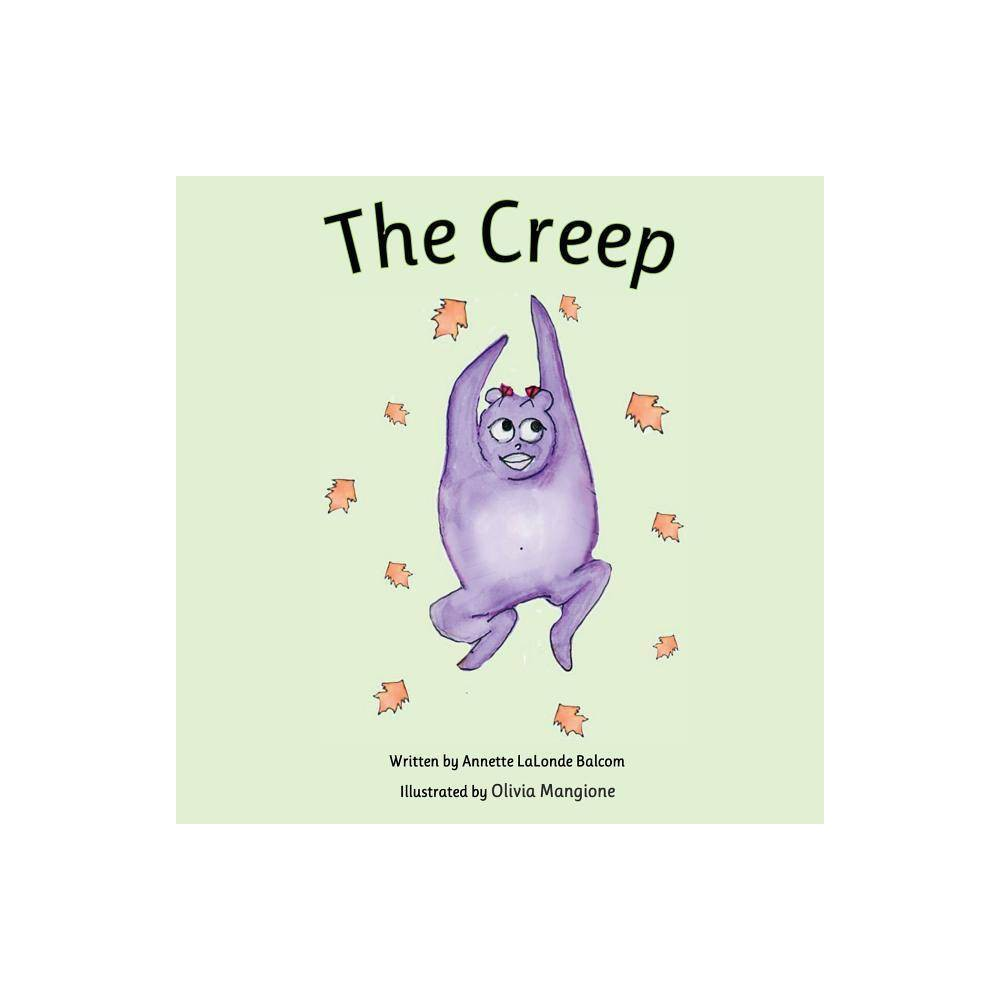 The Creep By Annette Balcom Paperback