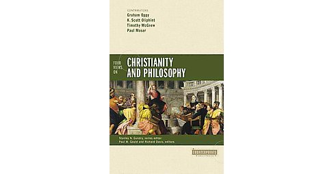 Four Views on Christianity and Philosophy (Paperback) (Graham Oppy) - image 1 of 1