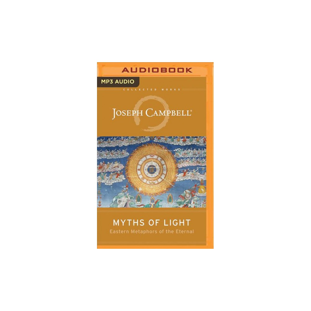 Myths of Light : Eastern Metaphors of the Eternal - by Joseph Campbell (MP3-CD)