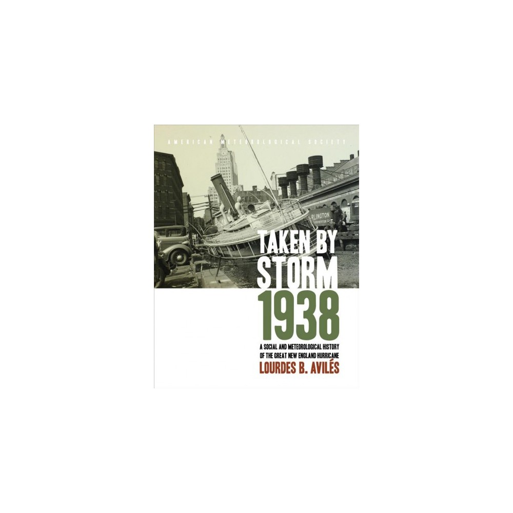 Taken by Storm, 1938 : A Social and Meteorological History of the Great New England Hurricane - 2