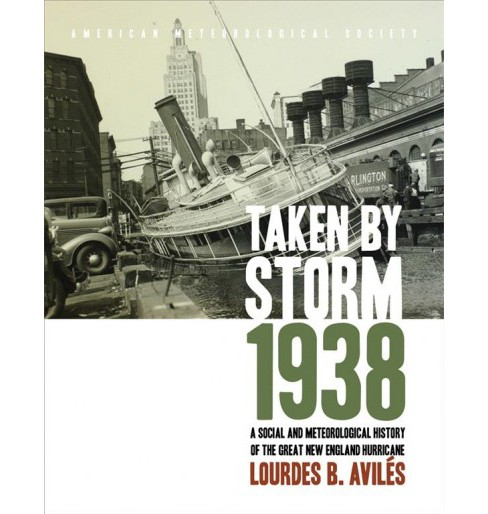 Taken by Storm, 1938 : A Social and Meteorological History of the Great New England Hurricane - image 1 of 1