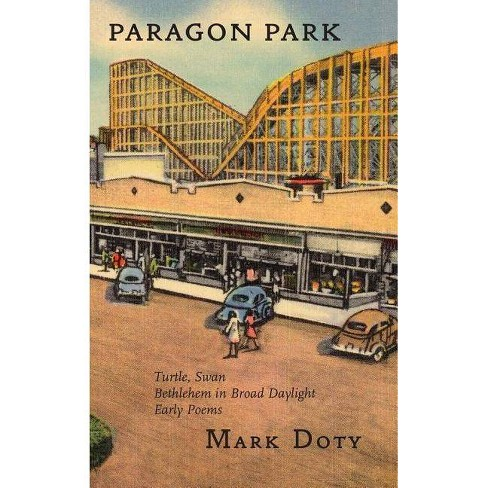 Paragon Park - by  Mark Doty (Paperback) - image 1 of 1