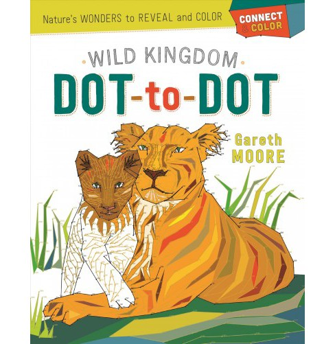 Wild Kingdom Dot-to-dot : Nature's Wonders to Reveal and Color (Paperback) (Gareth Moore) - image 1 of 1
