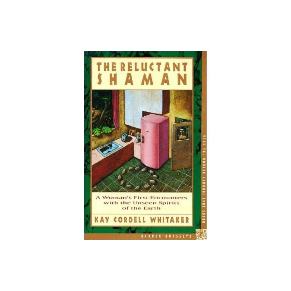 The Reluctant Shaman By Kay C Whitaker Paperback