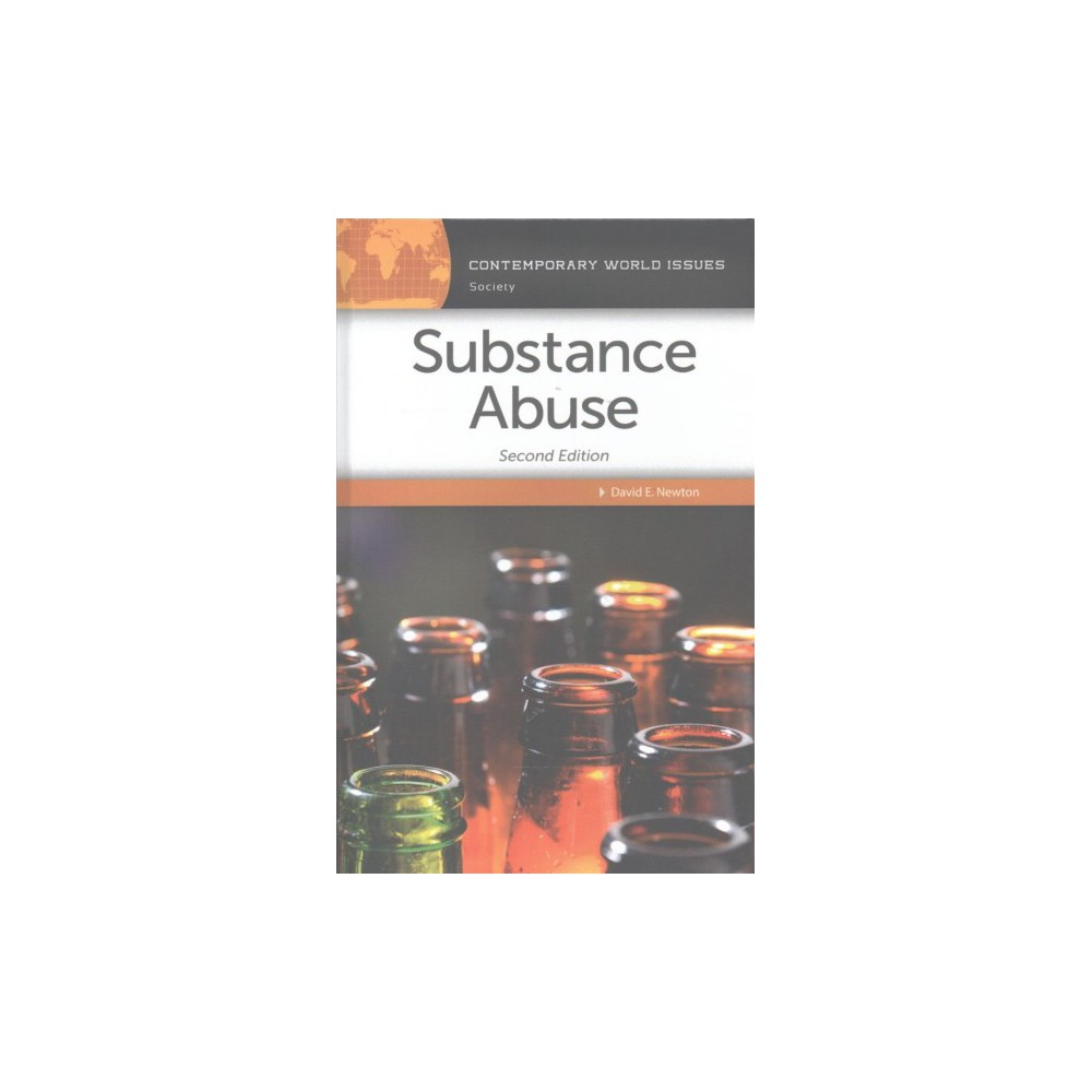 Substance Abuse : A Reference Handbook - by David E. Newton (Hardcover)