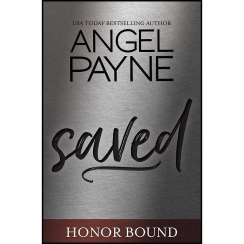 Saved - (Honor Bound) by  Angel Payne (Paperback) - image 1 of 1