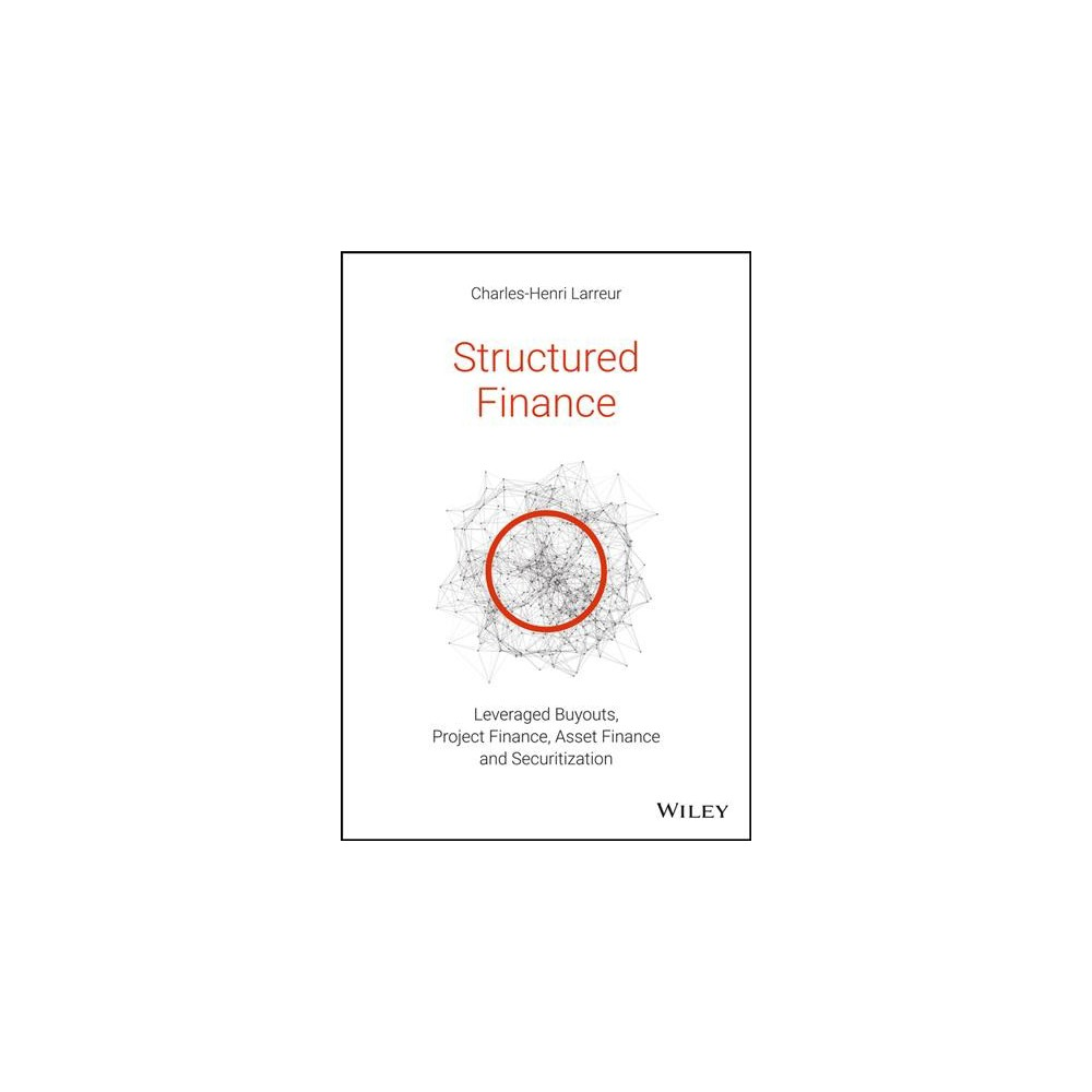 Structured Finance Lbos, Project Finance, Asset Finance and Securitization - (Paperback)