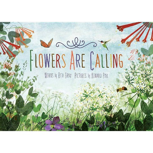 Flowers Are Calling - by  Rita Gray (Hardcover) - image 1 of 1