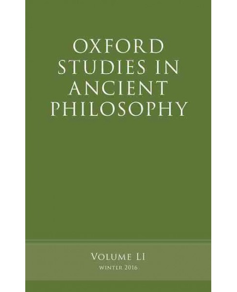 Oxford Studies in Ancient Philosophy Winter 2016 (Vol 51) (Reprint) (Paperback) - image 1 of 1