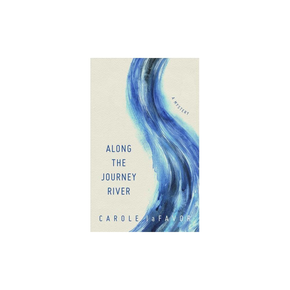 Along the Journey River - Reprint by Carole Lafavor (Paperback)