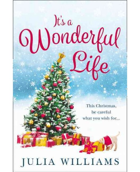 It's a Wonderful Life (Paperback) (Julia Williams) - image 1 of 1
