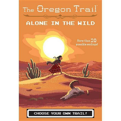 Alone in the Wild - (Oregon Trail) by  Jesse Wiley (Hardcover) - image 1 of 1