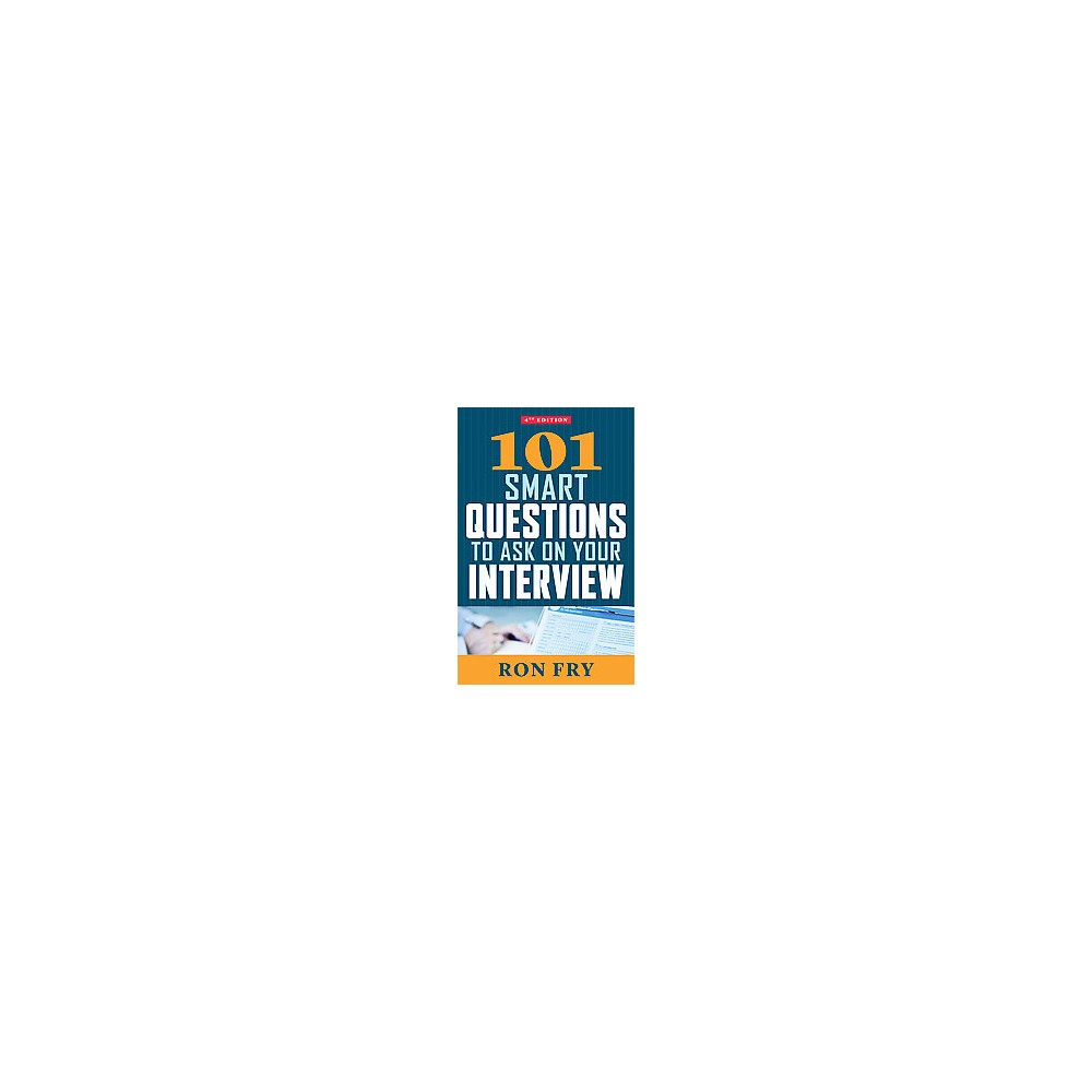 101 Smart Questions to Ask on Your Interview (Paperback) (Ron Fry)