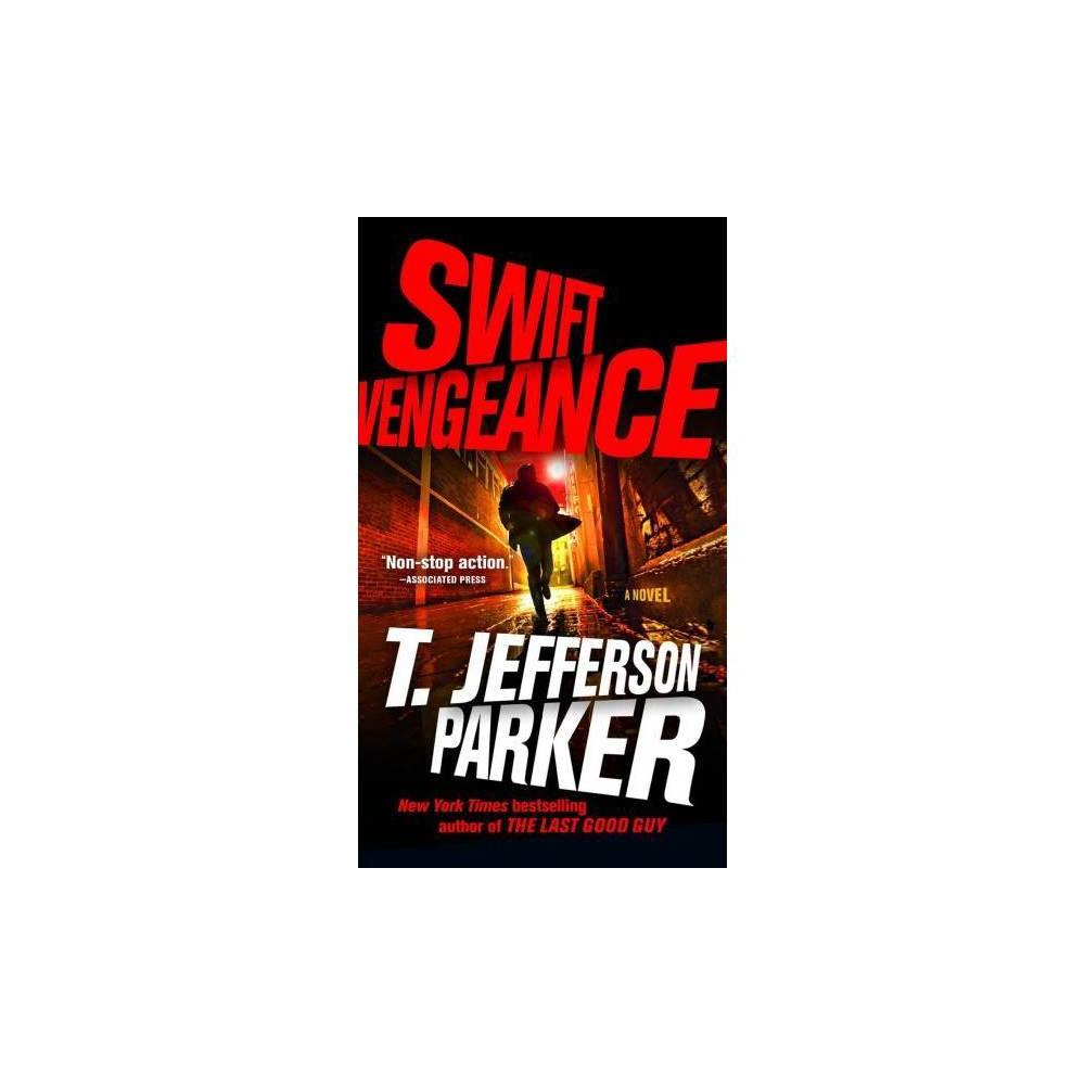 Swift Vengeance - Reprint by T. Jefferson Parker (Paperback)