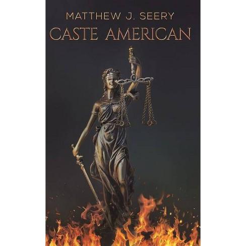 Caste American - by  Matthew J Seery (Hardcover) - image 1 of 1
