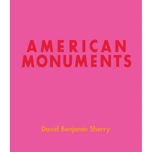 David Benjamin Sherry: American Monuments - (Hardcover) - image 1 of 1