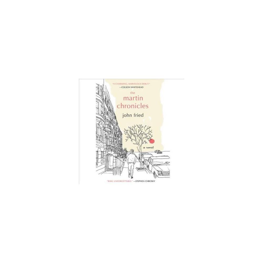 Martin Chronicles - Unabridged by John Fried (CD/Spoken Word)