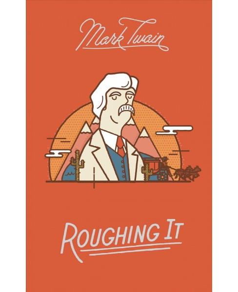 Roughing It -  by Mark Twain (Hardcover) - image 1 of 1