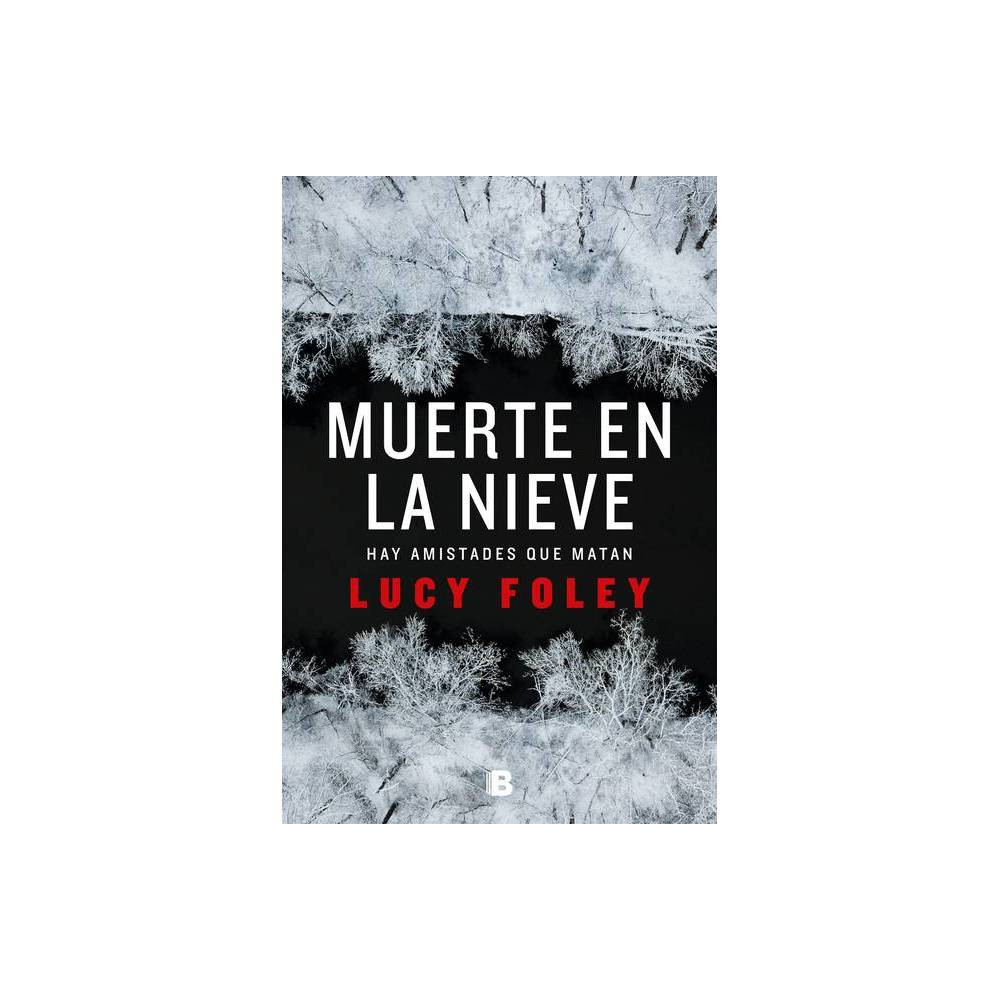 Muerte En La Nieve The Hunting Party By Lucy Foley Paperback