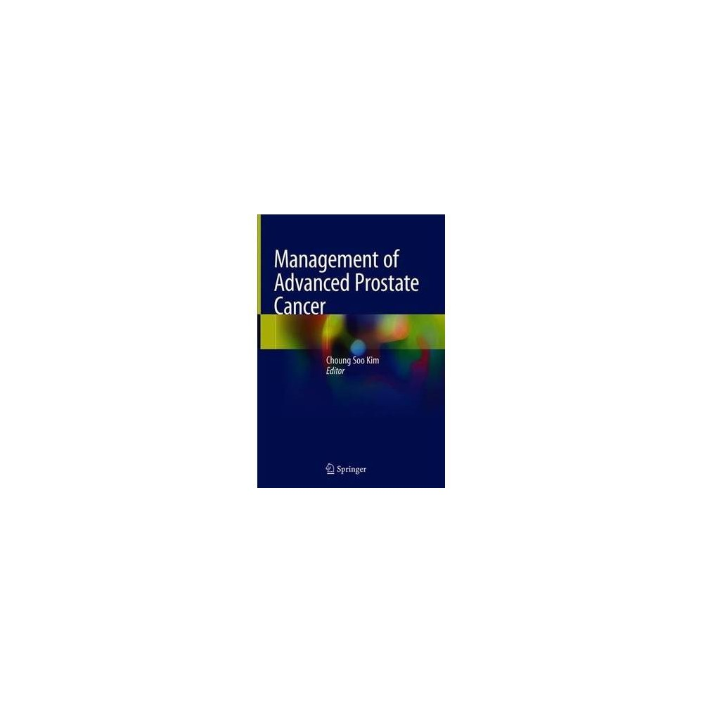 Management of Advanced Prostate Cancer - (Hardcover)