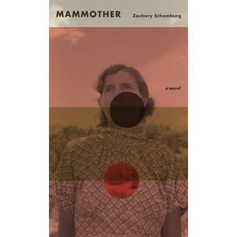 Mammother - by  Zachary Schomburg (Paperback) - image 1 of 1