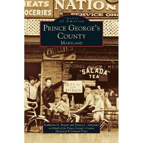 Prince George's County, Maryland - by  Katharine D Bryant & Donna L Schneider & George's County Historical & Cu Prince (Hardcover) - image 1 of 1