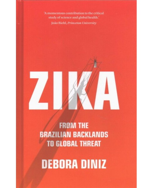 Zika : From the Brazilian Backlands to Global Threat -  by Debora Diniz (Hardcover) - image 1 of 1