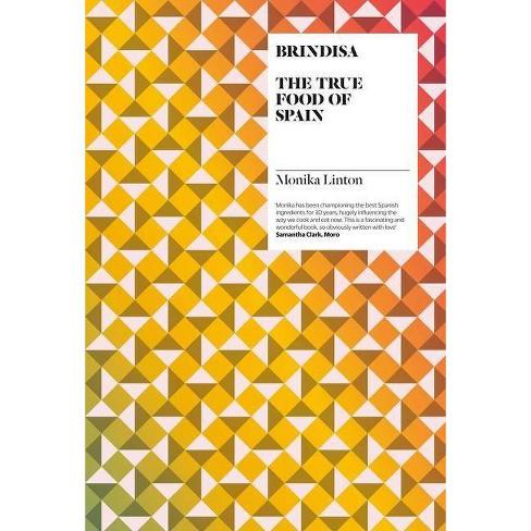 Brindisa: The True Food of Spain - by  Monika Linton (Hardcover) - image 1 of 1