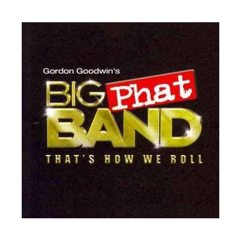 Gordon Goodwin - That's How We Roll (CD) - image 1 of 1
