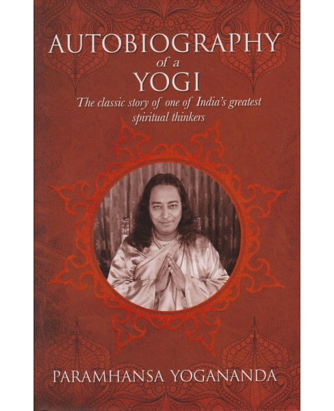 Autobiography of a Yogi : The Classic Story of One of India's Greatest Spiritual Thinkers (Hardcover) - image 1 of 1