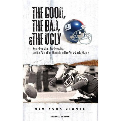 The Good, the Bad, & the Ugly: New York Giants - by  Michael Benson (Hardcover) - image 1 of 1
