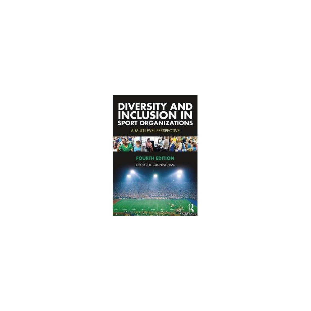 Diversity and Inclusion in Sport Organizations : A Multilevel Perspective - 4 (Paperback)