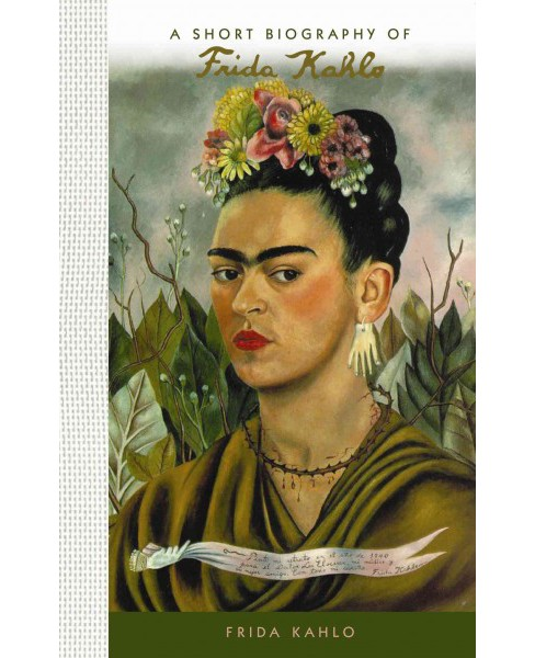 Short Biography of Frida Kahlo (Hardcover) (Susan DeLand) - image 1 of 1