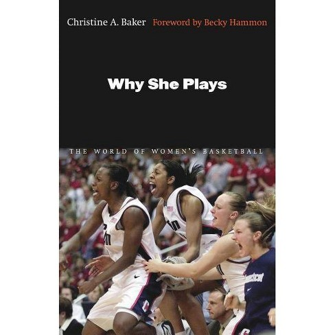 Why She Plays - by  Christine A Baker (Paperback) - image 1 of 1
