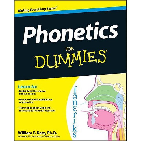 Phonetics for Dummies - (For Dummies) by  William F Katz (Paperback) - image 1 of 1