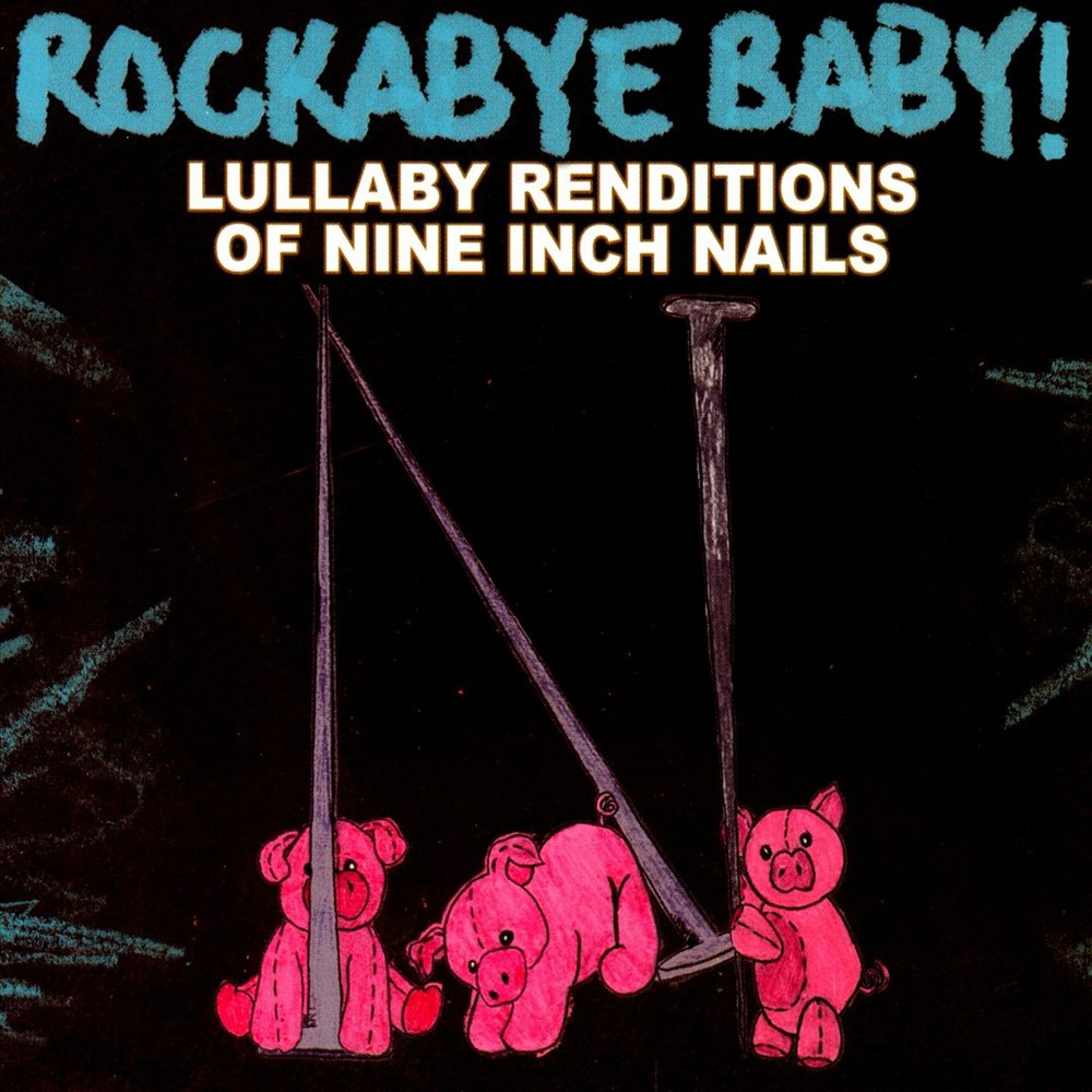 Rockabye Baby! - Rockabye Baby:Nine Inch Nails Lullaby (CD)