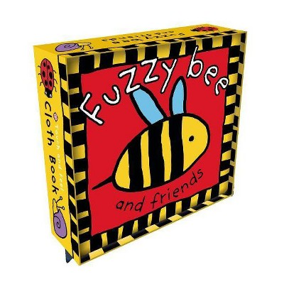 Fuzzy Bee and Friends - (Touch and Feel Cloth Books)by Roger Priddy (Novelty Book)