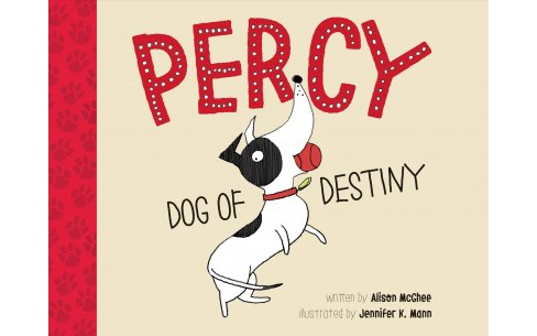 Percy, Dog of Destiny -  by Alison McGhee (School And Library) - image 1 of 1