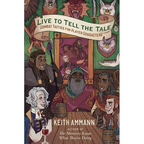 Live to Tell the Tale, Volume 2 - (The Monsters Know What They're Doing) by  Keith Ammann (Hardcover) - image 1 of 1