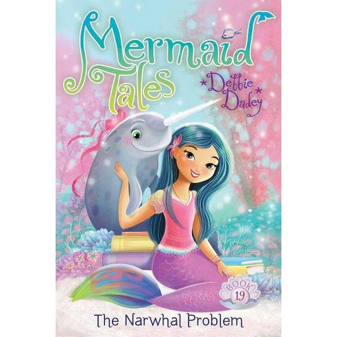 The Narwhal Problem, Volume 19 - (Mermaid Tales) by  Debbie Dadey (Hardcover) - image 1 of 1