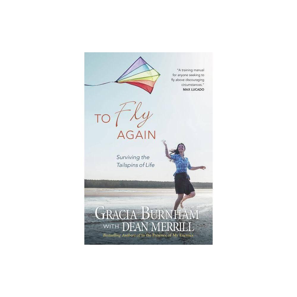 To Fly Again By Gracia Burnham Dean Merrill Paperback
