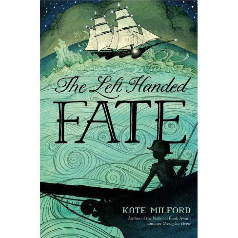 The Left-Handed Fate - by  Kate Milford (Paperback) - image 1 of 1