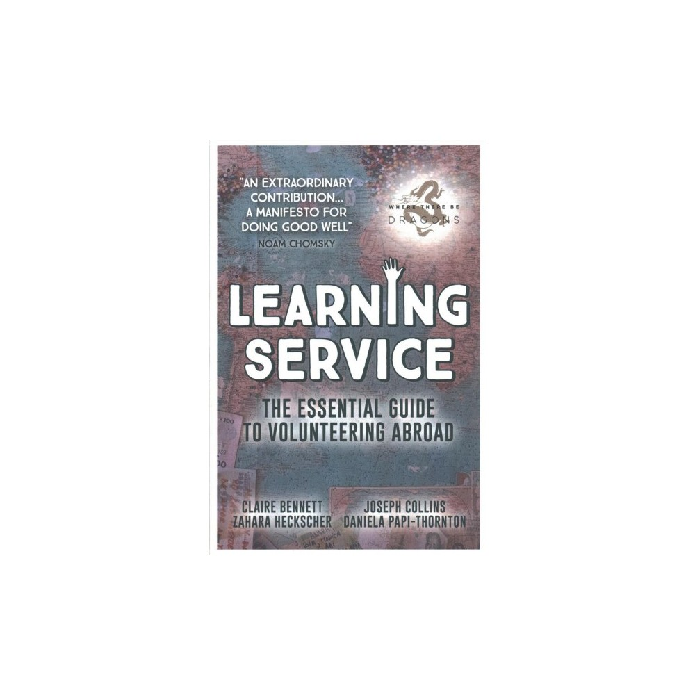 Learning Service : The Essential Guide to Volunteering Abroad - (Paperback)