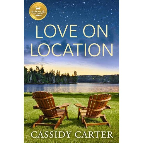Love on Location - by  Cassidy Carter (Paperback) - image 1 of 1
