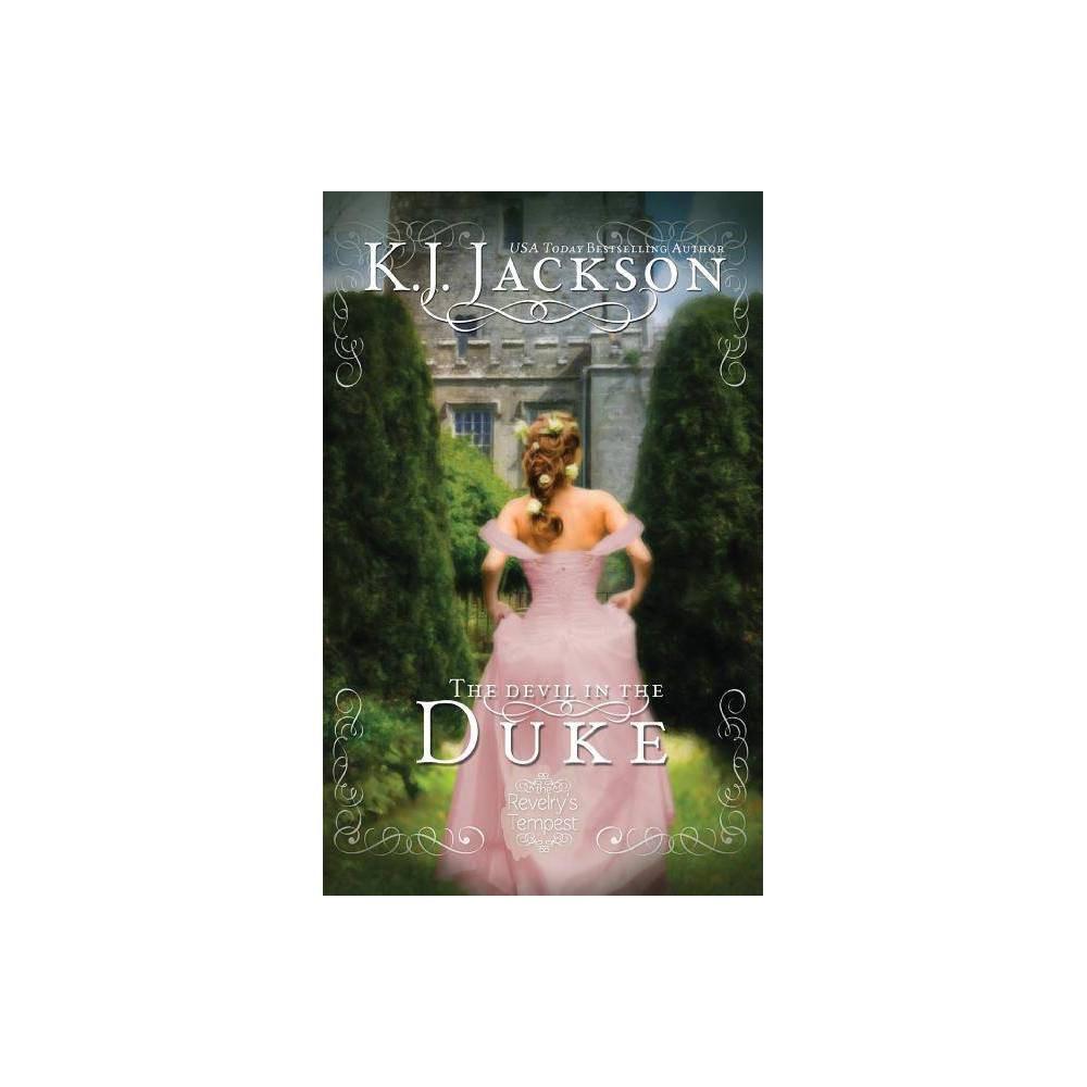 The Devil In The Duke Revelry S Tempest Novel By K J Jackson Paperback